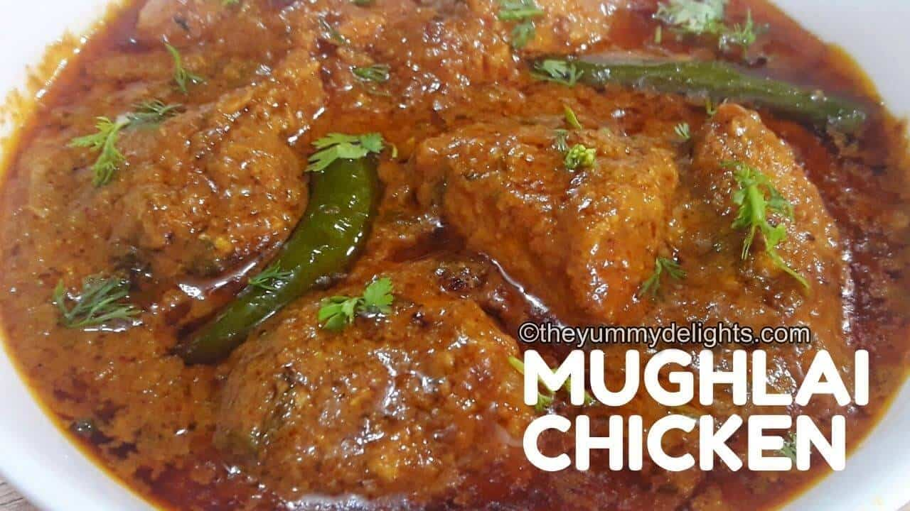 Mughlai Chicken Curry Recipe North Indian Chicken Mughlai Recipe